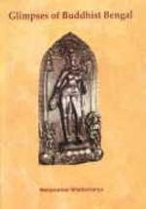 Glimpses of Buddhist Bengal