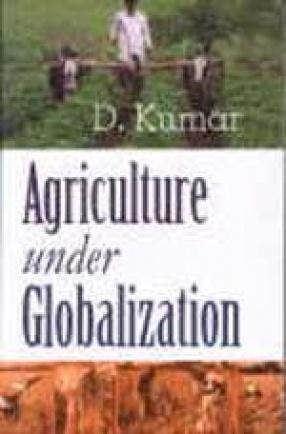 Agriculture Under Globalization