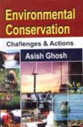 Environmental Conservation: Challenges and Actions