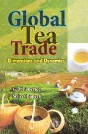 Global Tea Trade: Dimensions and Dynamics