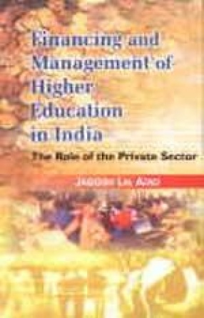 Financing and Management of Higher Education in India: The Role of the Private Sector