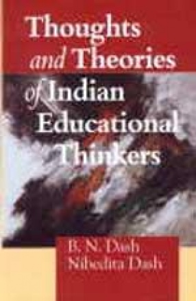 Thoughts and Theories of Indian Educational Thinkers