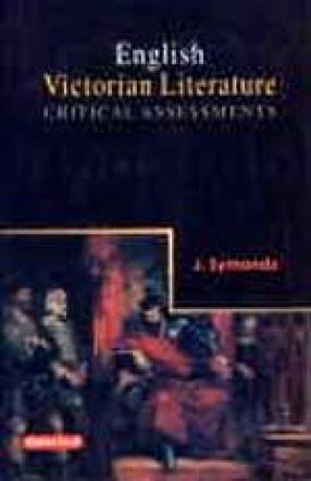 English Victorian Literature: Critical Assessments