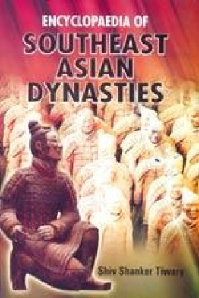 Encyclopaedia of Southeast Asian Dynasties (In 3 Volumes)
