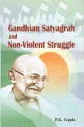 Gandhian Satyagrah and Non-Violent Struggle