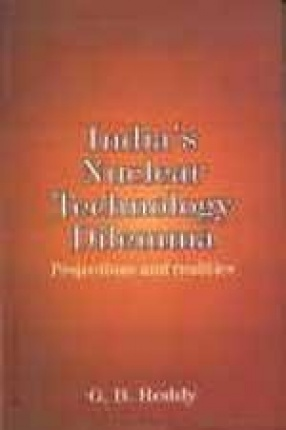 India's Nuclear Technology Dilemma Projections and Realities