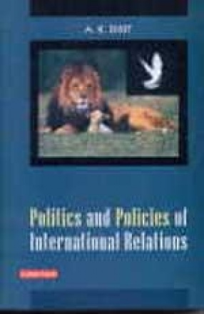 Politics and Policies of International Relations
