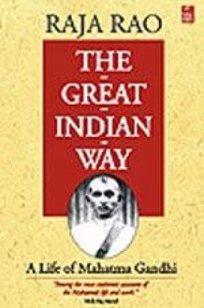 The Great Indian Way: A Life of Mahatma Gandhi