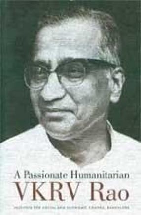 A Passionate Humanitarian VKRV Rao
