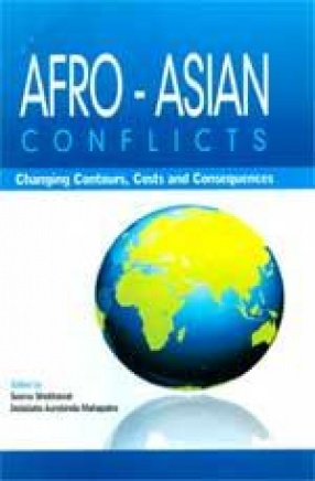Afro-Asian Conflicts: Changing Contours, Costs and Consequences