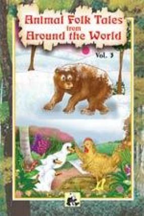 Animal Folk Tales from Around the World (Volume 3)