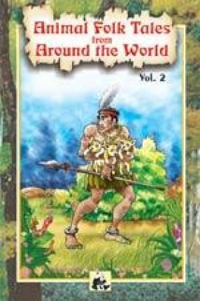 Animal Folk Tales from Around the World ( Volume 2)