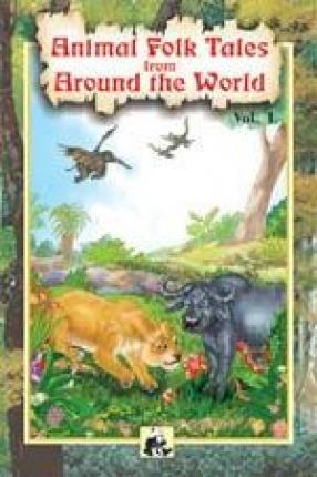 Animal Folk Tales from Around the World  (Volume 1)