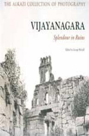 Vijayanagara: Splendour in Ruins