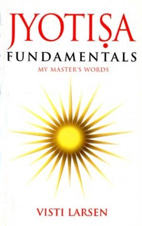 Jyotisa Fundamentals: My Master's Words