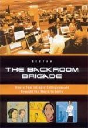 The Backroom Brigade: How a Few Intrepaid Entrepreneurs Brought the World to India