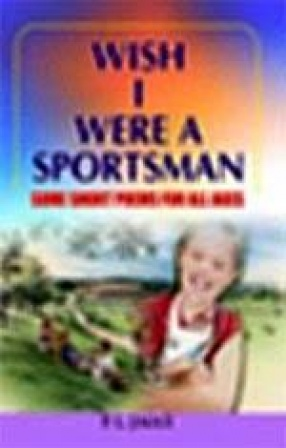 Wish I Were a Sportsman: Some Short Poems for all Ages