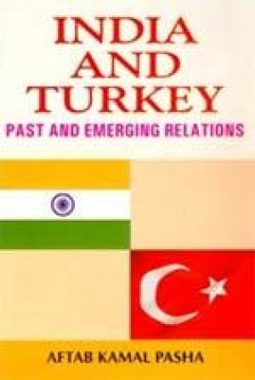 India and Turkey: Past and Emerging Relations