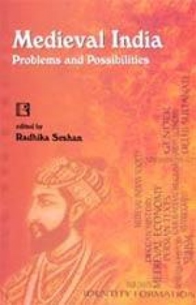 Medieval India: Problems and Possibilities