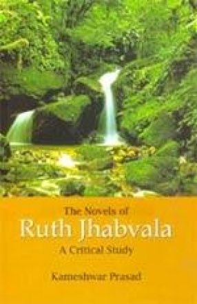 The Novels of Ruth Jhabvala: A Critical Study
