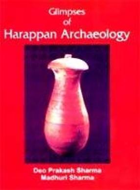 Glimpses of Harappan Archaeology (circa 2700-2000 B.C.)