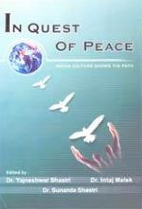 In Quest of Peace: Indian Culture Shows the Path (In 2 Volumes)