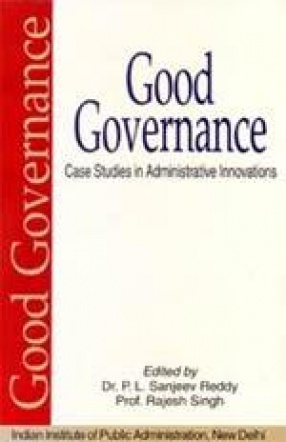 Good Governance: Case Studies in Administrative Innovations