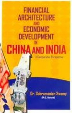 Financial Architecture and Economic Development in China and India: A Comparative Perspective