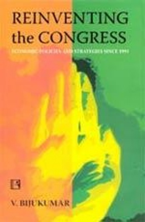 Reinventing the Congress: Economic Policies and Strategies since 1991