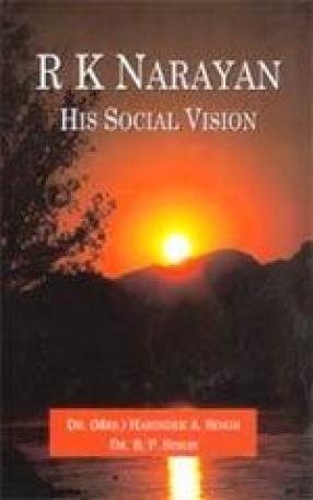 R.K. Narayan: His Social Vision