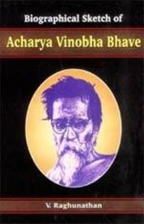 Biographical Sketch of Acharya Vinoba Bhave