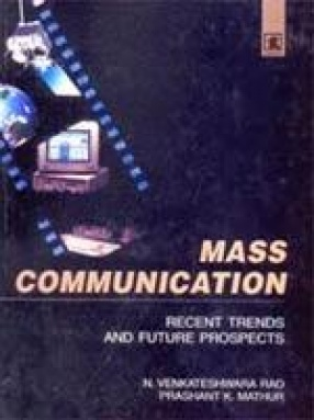 Mass Communication: Recent Trends and Future Prospects
