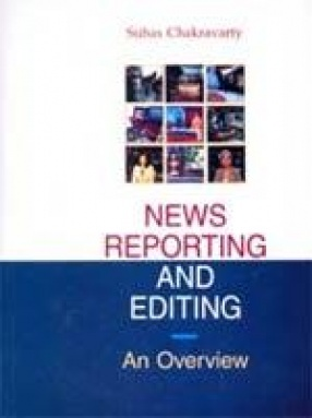 News Reporting and Editing: An Overview