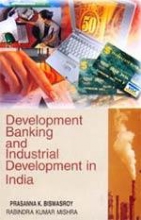 Development Banking and Industrial Development in India