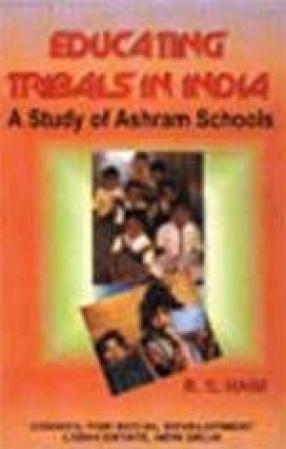 Educating Tribals in India: A Study of Ashram Schools