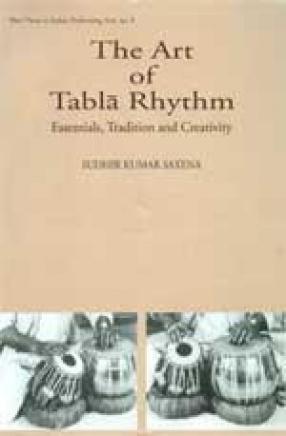 The Art of Tabla Rhythm: Essentials, Tradition and Creativity