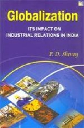 Globalization: Its Impact on Industrial Relations in India