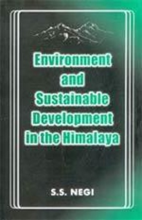 Environment and Sustainable Development in the Himalaya