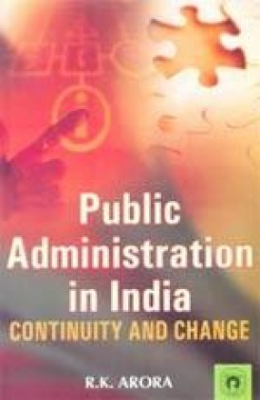 Public Administration in India: Continuity and Chance
