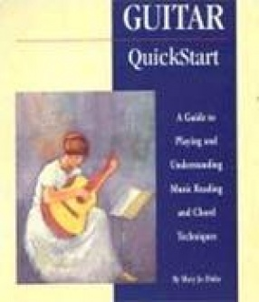 Guitar: Quickstart: A Guide to Playing and Understanding Music Reading and Chord Techniques