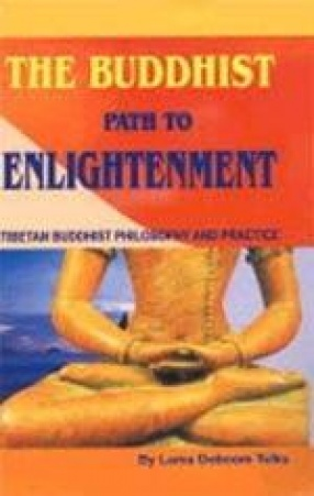 The Buddhist Path to Enlightenment: Tibetan Buddhist Philosophy and Practice