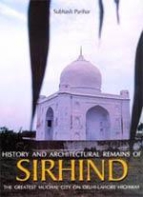 History and Architectural Remains of Sirhind