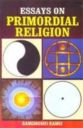 Essays on Primordial Religion