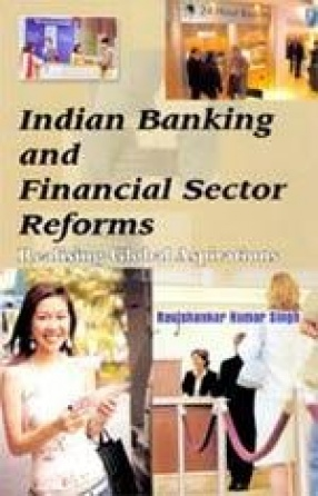 Indian Banking and Financial Sector Reforms: Realising Global Aspirations (In 2 Volumes)