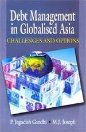 Debt Management in Globalised Asia: Challenges and Options