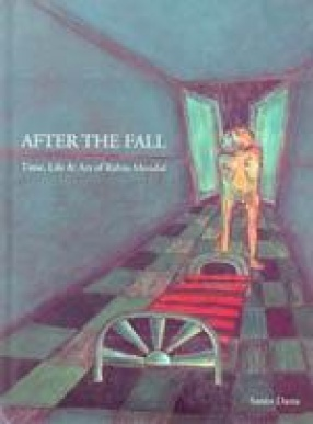 After the Fall: Time, Life & Art of Rabin Mondal