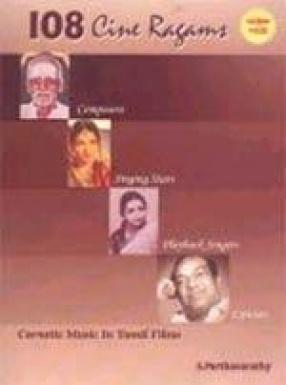 108 Cine Ragams: Carnatic Music in Tamil Films (CD-Rom Inside)
