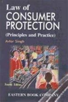 Law of Consumer Protection: Principles and Practice Being a Study of the Consumer Protection Act, 1986
