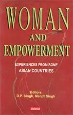 Women and Empowerment: Experiences from Some Asian Countries