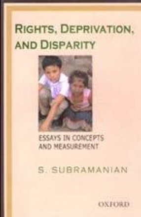 Rights, Deprivation and Disparity: Essays in Concepts and Measurement
